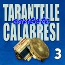 Tarantelle calabresi cantate, Vol.3