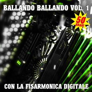 Ballando Ballando vol.1 (con la fisarmonica digitale)