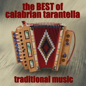 THE BEST OF CALABRIAN TARANTELLA (TRADITIONAL MUSIC)