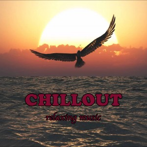 Chillout (RELAXING MUSIC)