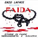 Faida ( Storie di faide 'ndrangheta e galera )