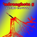 'Ndrangheta, Vol. 5 ( Ultimo capitolo )