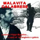 Malavita calabrese (A storia i Peppi Musolino...e canti di 'ndrangheta e galera)